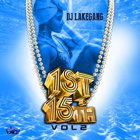 1st & 15th: Volume 2 DJ LakeGang front cover