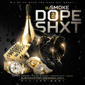 Dope Shxt Vol. 2 by DJ Smoke