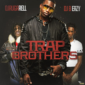 Trap Brothers DJ Ruga Rell front cover