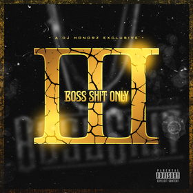 Boss Shit Only Vol. 3 (Hosted By SD) DJ Honorz front cover