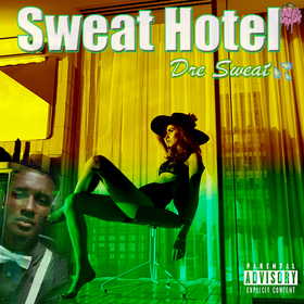 Dre Sweat - Sweat Hotel Various Artists front cover