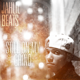 Still On My Grind Jahlil Beats front cover