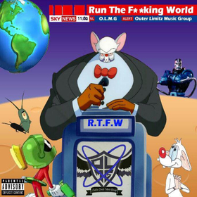 R.T.F.W. (Run The F**cking World) Outer Limitz Music Group front cover