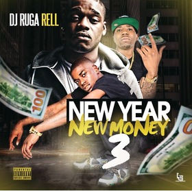 New Year New Money 3 DJ Ruga Rell front cover
