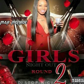 Girls Night Out (Round 2 ) Hosted by Mar Monroe DJ Stop N Go front cover
