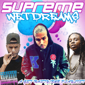 Supreme Wet Dreams DJ Supreme The Great front cover