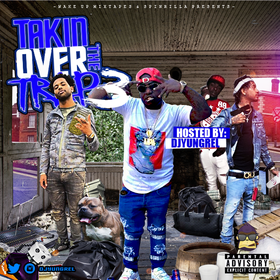 Takin Over The Trap 3 DJ Yung Rel front cover