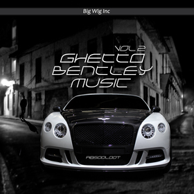 Ghetto Bentley Music vol 2 Absooloot front cover