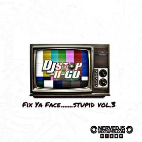 Fix Ya Face Vol. 3 Reloaded DJ Stop N Go front cover