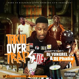 Takin Over The Trap 4 DJ Yung Rel front cover