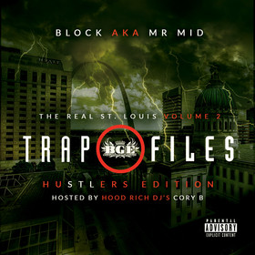 BLOCK AKA MR. MID THE REAL ST. LOUIS VOLUME 2 TRAP FILES HOSTED BY CORY B. CHILL iGRIND WILL front cover