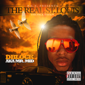 BGE PRESENTS THE REAL ST. LOUIS THE PACK IS BACK BY BLOCK AKA MR.MID CHILL iGRIND WILL front cover