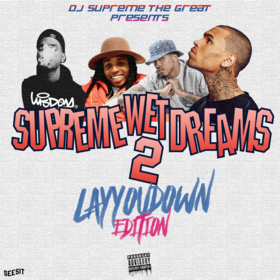 Supreme Wet Dreams 2: Lay You Down Edition DJ Supreme The Great front cover