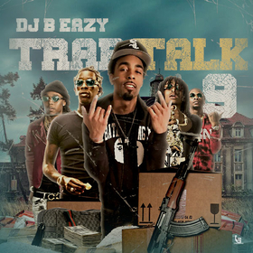 Trap Talk Vol. 9 DJ B Eazy front cover