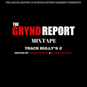 The Grynd Report: Track Bully's 2 Tampa Mystic front cover