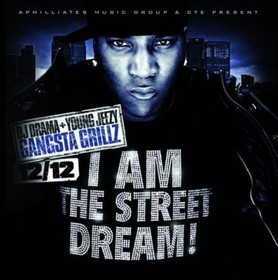 I Am The Street Dream Jeezy front cover