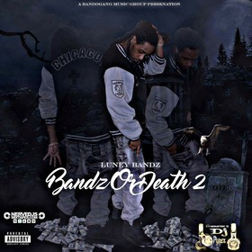 BANDZ OR DEATH BY LUNEY BANDZ DJ Pyrex front cover