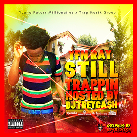YFM RAY : Still Trappin Dj Trey Cash front cover