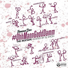 #OhhMannGoddDamm Famous Dex front cover