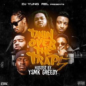 Takin Over The Trap 5 (Hosted By YSMK Greedy) DJ Yung Rel front cover