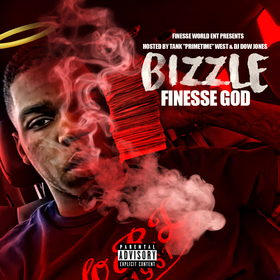 "DJ Tank West x DJ Dow Jones present Bizzle "" Finesse God "" Bizzle front cover"