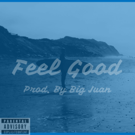 Feel Good ft Papi Loso [Prod. By Big Juan] A Lifetime Movement Pops front cover