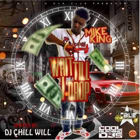 Wait Till I Drop By Mike King Hosted By Chill Will CHILL iGRIND WILL front cover