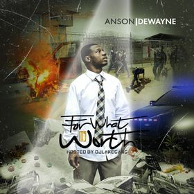 For What It's Worth Anson Dewayne front cover