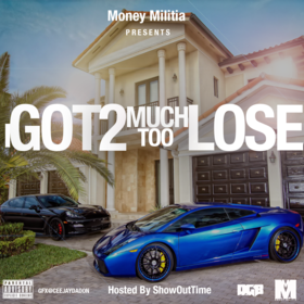 I Got 2 Much Too Lose Dj ShowOutTime front cover