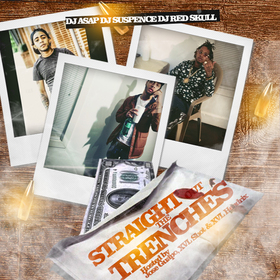 Straight Out The Trenches (Hosted by Jose Guapo, XVL Shot & XVL Hendrix) DJ ASAP front cover