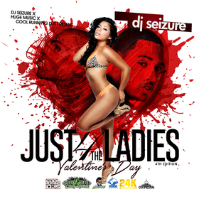 Just 4 the Ladies Valentines Day 4th Edition DJ Seizure front cover