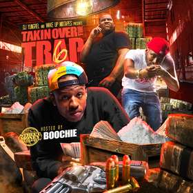 Takin Over The Trap 6 (Hosted By Street Money Boochie) DJ Yung Rel front cover