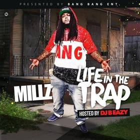 Millz- Life In The Trap DJ B Eazy front cover
