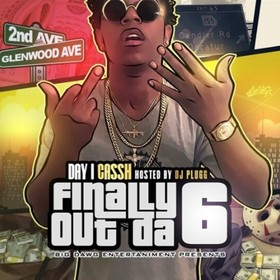 Finally Out Da 6 Day1 Cassh front cover