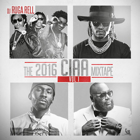 The 2016 CIAA Mixtape DJ Ruga Rell front cover