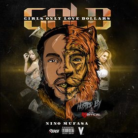 G.O.L.D (Girls Only Love Dollaz) Nino Mufasa front cover