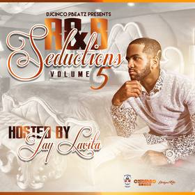 R&B Seductions Vol. 5 Hosted by Jay Lavita DJ Cinco P Beatz front cover