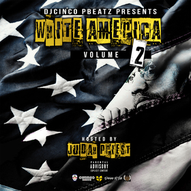 White America Vol. 2 Hosted by Judah Priest DJ Cinco P Beatz front cover