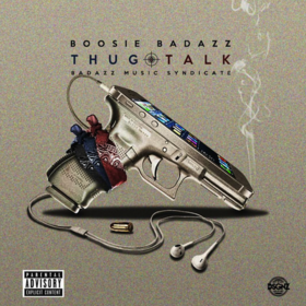 Thug Talk Boosie BadAzz front cover