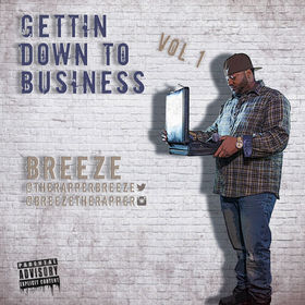Getting Down To Business BreezeTheRapper front cover