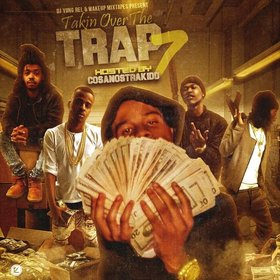 Takin Over The Trap 7 (Hosted By CosaNostraKidd) DJ Yung Rel front cover