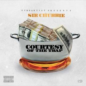 Courtesy Of The Trap Sir Chubbie front cover