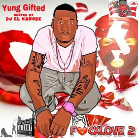 Fuck Love 2 Yung Gifted 202 front cover