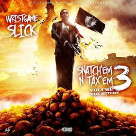Wristgame Music Group Presents Wristgame Slick Snatchem & Taxem 3 CHILL iGRIND WILL front cover