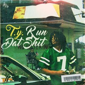 Run Dat Shit T.Y. front cover