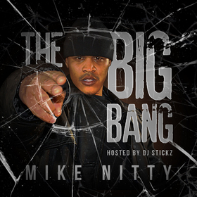 The Big Bang Hosted By DJ Stickz Mike Nitty  front cover