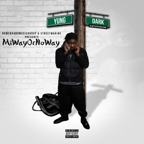 Yung Dark - Mi Way Or No Way Yung Dark front cover