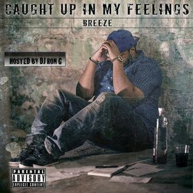 Caught Up In My Feelings BreezeTheRapper front cover