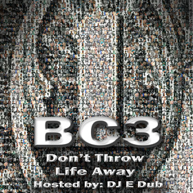 BC3: Dont Throw Life Away RahBLo front cover