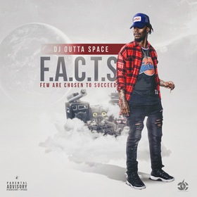 F.A.C.T.S. (Few Are Chosen To Succeed) DJ Outta Space front cover